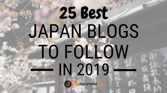 25 Best Japan Blogs To Follow in 2019 – JapaneseUp